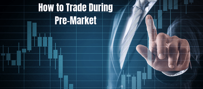 What Is Pre-Market Trading